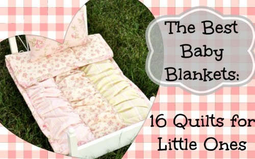 The Best Baby Blankets 16 Quilts For Little Ones Seams And Scissors