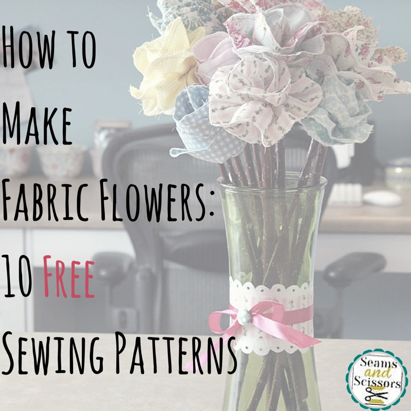 How to Make Fabric Flowers: 10 Free Sewing Pattens for Spring ...