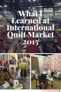 What I Learned at International Quilt Market 2015