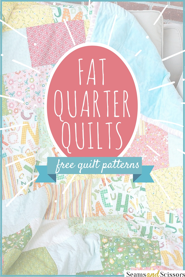 Quilt Patterns For 20 Fat Quarters : We Precuts: 10 Fat Quarter Quilt Patterns - Seams And Scissors