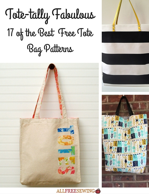 Tote-tally Fabulous: 17 of the Best Free Tote Bag Patterns