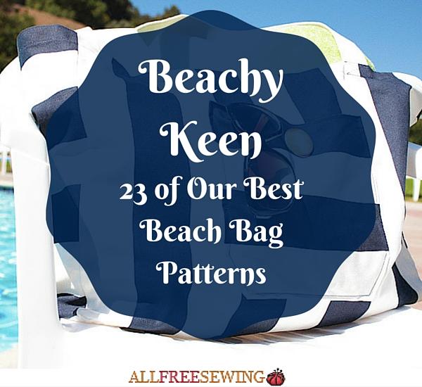 Beachy Keen: 23 of Our Best Beach Bag Patterns
