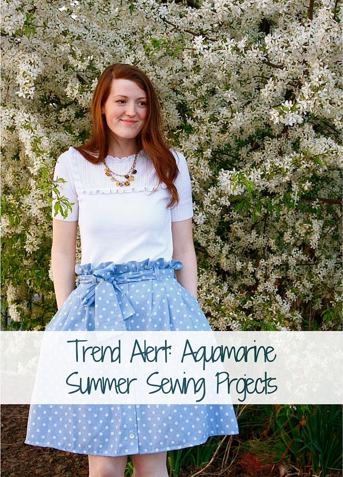 Trend Alert: Aquamarine Summer Sewing Patterns