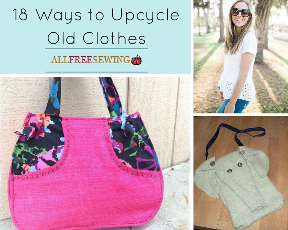 18 Ways to Upcycle Old Clothes