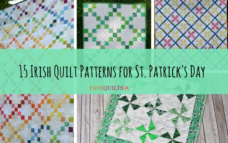 15 Irish Quilt Patterns for St. Patrick's Day