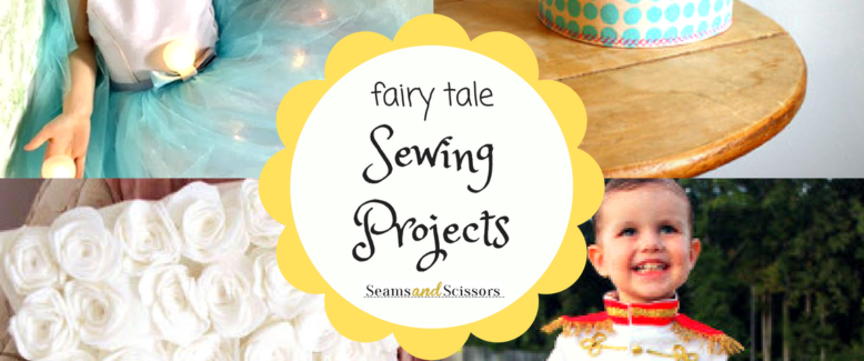 26 Fairy Tale Inspired Sewing Project Ideas