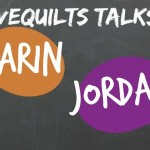 FaveQuilts Talks Karin Jordan