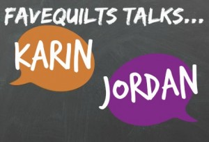 FaveQuilts Talks Karin Jordan