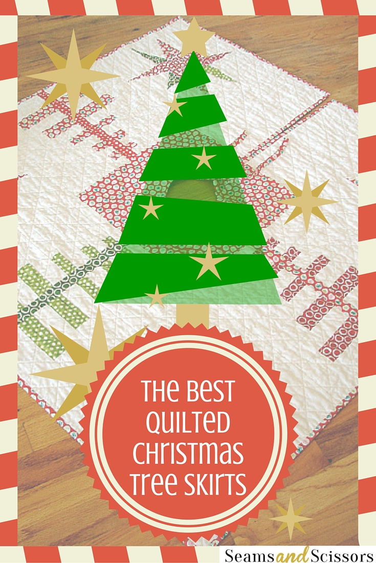 The Best Quilted Tree Skirts 15 Christmas Quilt Patterns Seams And Scissors