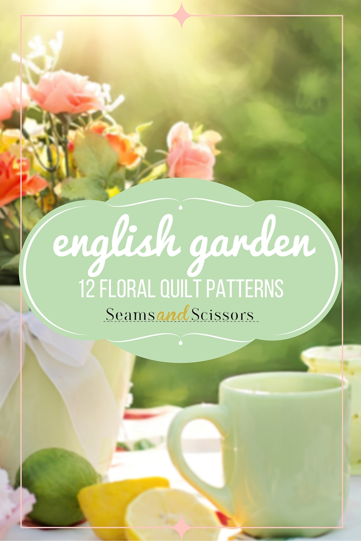 English Garden: 12 Floral Quilt Patterns