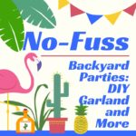 No-Fuss Backyard Parties: DIY Garland and More