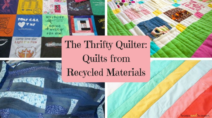 The Thrifty Quilter - 13 Quilts from Recycled Materials Collage