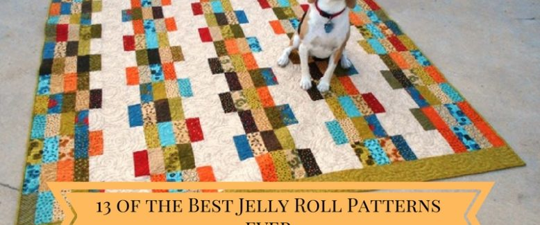 13 of the Best Jelly Roll Patterns Ever!