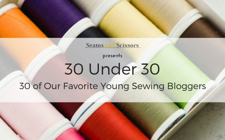 30 Best Sewing Bloggers Under 30
