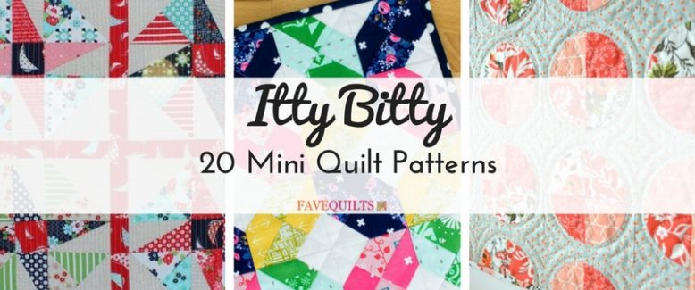 Itty Bitty: 20 Mini Quilt Patterns