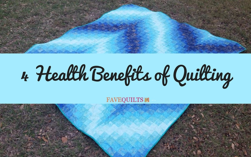 4 Health Benefits of Quilting