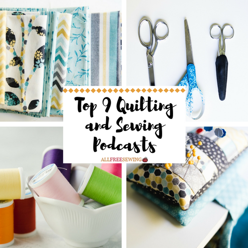 Top 9 Quilting and Sewing Podcasts