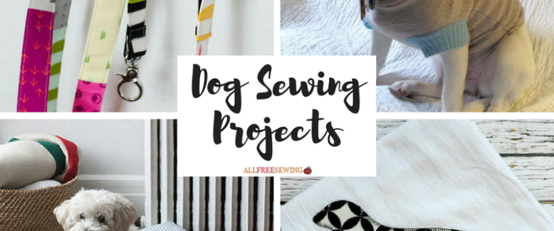41 Dog Sewing Projects for National Dog Day