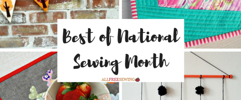 Best of National Sewing Month: 30 Sewing Projects