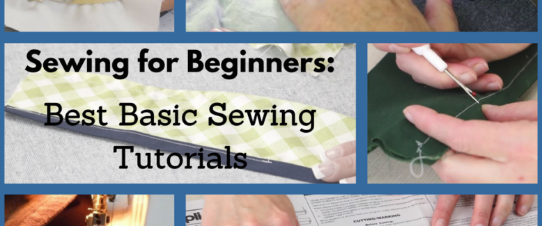 Sewing for Beginners: 10 Best Basic Sewing Tutorials