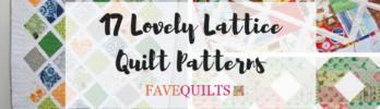 17 Lovely Lattice Quilt Patterns