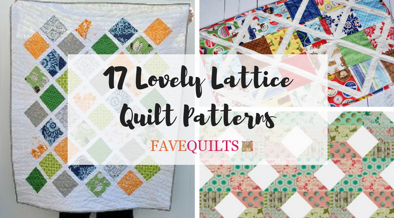 17 Lovely Lattice Quilt Patterns Seams And Scissors