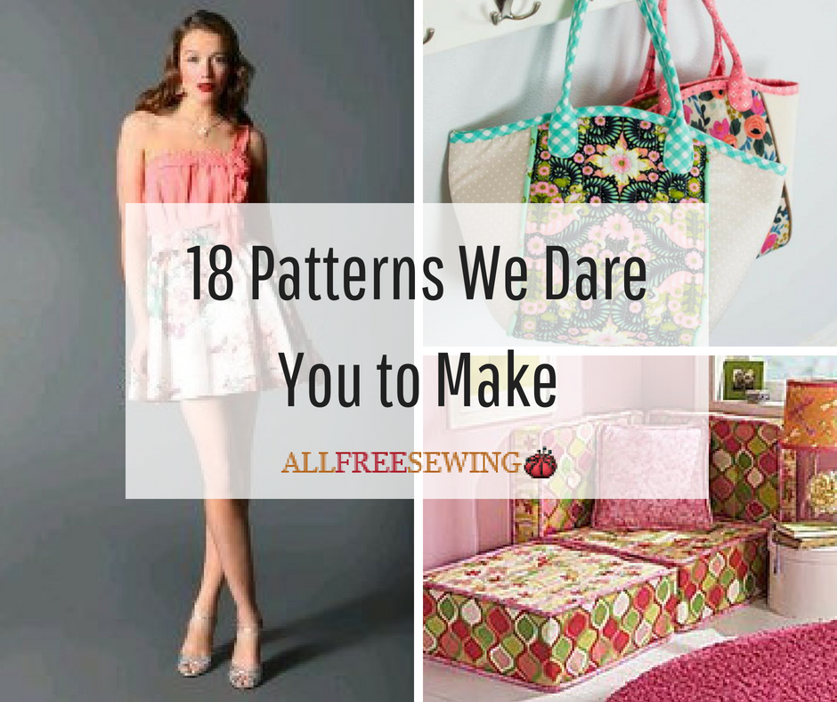 18 Patterns We Dare You to Make