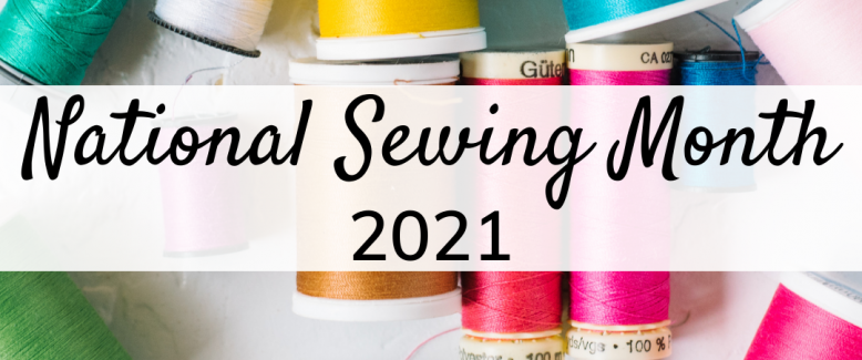 National Sewing Month 2021